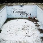 CAMINOS CORTOS