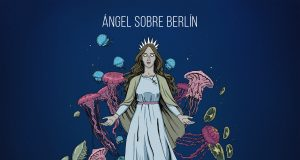 soyla angel sobre berlin